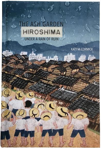 View of Bookcover: The Ash Garden: Hiroshima Under A Rain of Ruin